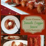 Slow Cooker Tomato Veggie Sauce with Sausages Title Collage