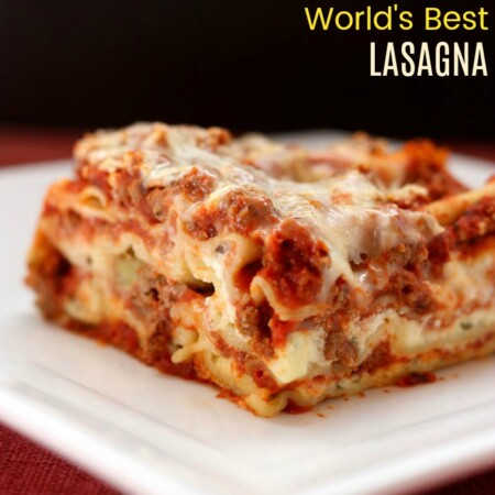 World's Best Lasagna Recipe Ever