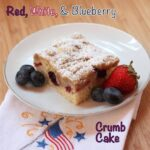Red, White & Blueberry Crumb Cake – for 4th of July #HolidayRecipeClub