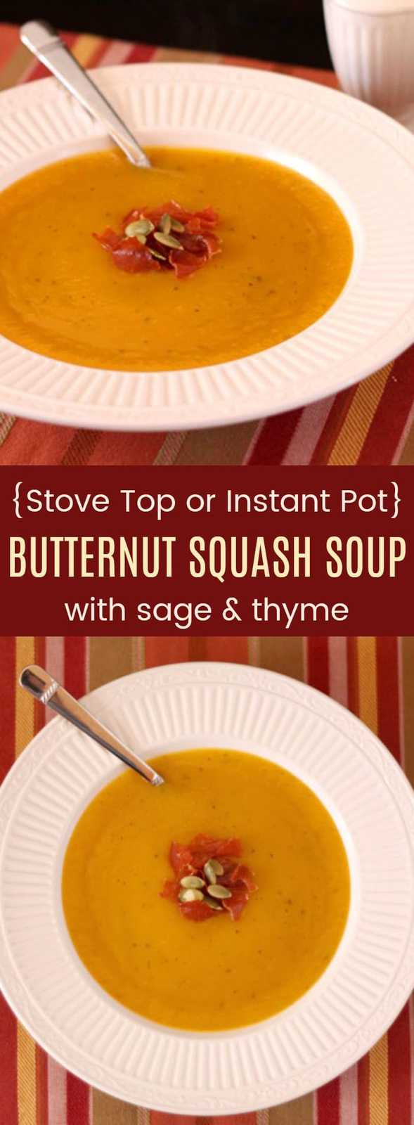 Stove Top or Instant Pot Butternut Squash Soup Recipe with Sage and Thyme - an easy and healthy recipe you can make on the stove or in your pressure cooker. Gluten-free, with options to make it vegan, paleo, and Whole 30 friendly! #butternutsquashsoup #glutenfree #instantpot #whole30 #paleo #vegan