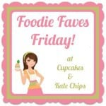 Foodie Faves Friday