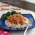 Lightened Up Slow Cooker Indian Butter Chicken is an exotic recipe made easy and healthy in your crockpot. Get the easy slow cooker recipe from cupcakesandkalechips.com