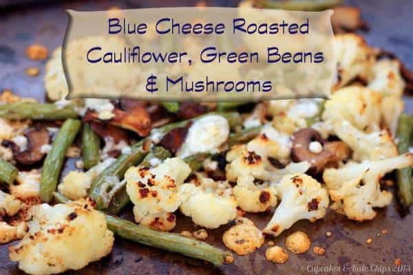 Blue Cheese Roasted Green Beans Cauliflower and Mushrooms