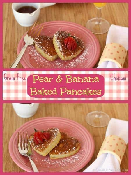 Grain Free Chobani Pear and Banana Baked Pancakes