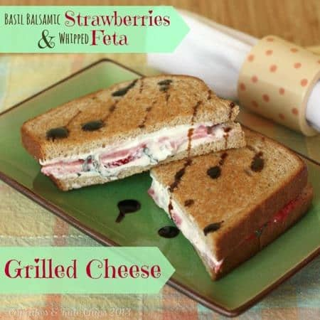 Basil Balsamic Strawberries & Whipped Feta Grilled Cheese - Cupcakes & Kale Chips