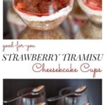 Good-for-You Strawberry Tiramisu Cheesecake Cups