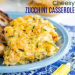 Cheesy Zucchini Casserole on a blue plate