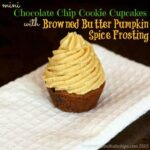 Mini Chocolate Chip Cookie Cupcakes with Browned Butter Pumpkin Spice Frosting