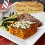 This gratin recipe is filled with creamy butternut squash, pesto sage, and yummy gorgonzola. Pair it with fresh beans and meat like pictured for a perfect dinner.