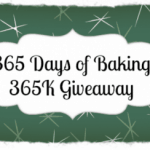 Celebrating 365 Days of Baking 365K Fans with a HUGE Giveaway!