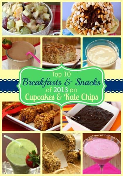 Top 10 Breakfasts & Snacks of 2013 on Cupcakes & Kale Chips | cupcakesandkalechips.com | #breakfast #snack