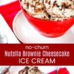 No-Churn Nutella Brownie Cheesecake Ice Cream Recipe Collage