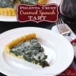 Polenta Crust Creamed Spinach Tart for #SundaySupper