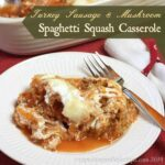 Turkey Sausage and Mushroom Spaghetti Squash Casserole #glutenfree #lowcarb