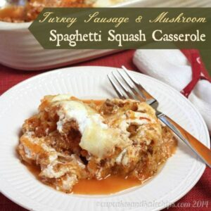 Turkey Sausage and Mushroom Spaghetti Squash Casserole #glutenfree #lowcarb