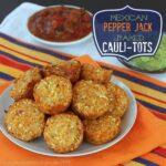 Mexican Pepper Jack Baked Cauli-Tots | cupcakesandkalechips.com | #cauliflower #glutenfree #vegetarian #tatertots