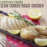 Lemon Herb Slow Cooker Roast Chicken square image with title text