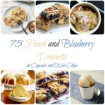 75 Peach and Blueberry Desserts