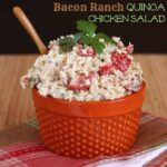 Bacon Ranch Quinoa Chicken Salad