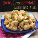 Honey Lime Sriracha Glazed Cauliflower Wings