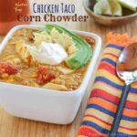 Gluten Free Chicken Taco Corn Chowder Recipe-4 title