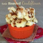 Basic Roasted Cauliflower for #Unprocessed #SundaySupper