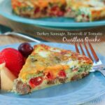 Turkey Sausage, Broccoli and Tomato Crustless Quiche {#lowcarb #glutenfree}