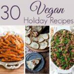 30 Vegan Holiday Recipes