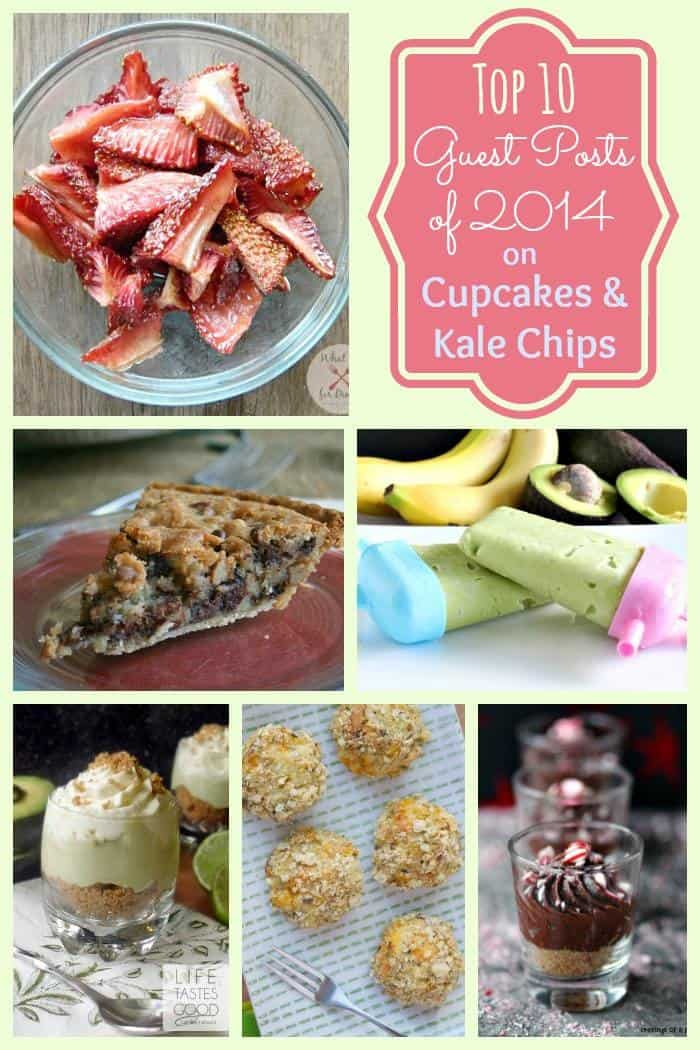 The Top 10 Guests Posts of 2014 on cupcakesandkalechips.com. Healthy recipes, decadent desserts, and tasty snacks - see what made the top spot!