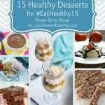 Friday Fun – 15 Healthy Dessert Recipes for #EatHealthy15 Recap & #Giveaway