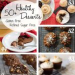 50+ Healthy Gluten Free Dessert Recipes (Refined Sugar Free too!)