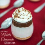 No-Bake Nutella Cheesecake Shooters for #SundaySupper {#glutenfree option}