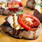 Caprese Grilled Filet Mognon