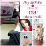 Hey Moms – How Do YOU Take a Break? @Chobani #ad