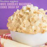 Flourless White Chocolate Macadamia Nut Cookie Dough Dip in a bowl