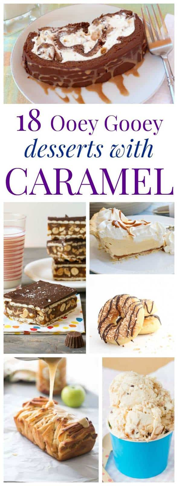 18 Ooey Gooey Desserts With Caramel - you'll love these sweet dessert recipes