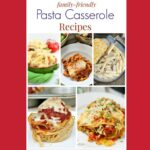 Family-Friendly Pasta Casserole Recipes