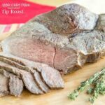 Apple Cider Dijon Marinated Tip Roast for #RoastPerfect #SundaySupper