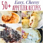 Over 50 Easy Cheesy Appetizer Recipes