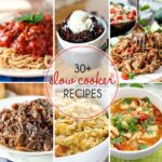 30+ of The Best Slow Cooker Recipes
