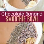 Chocolate Banana Smoothie Bowl with a closeup of the toppings