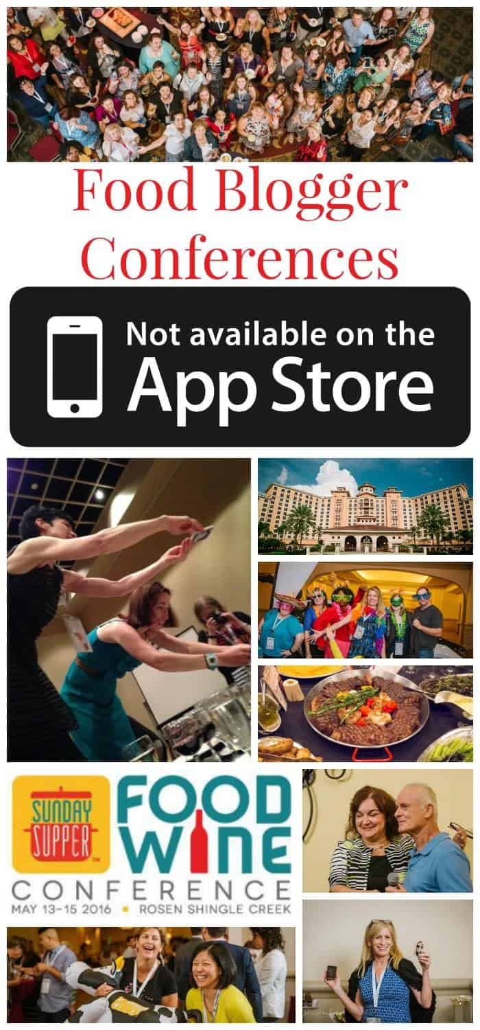 Food Blogger Conferences are NOT Available on the App Store - why you NEED to attend the Food Wine Conference May 13-15, 2016 in Orlando!
