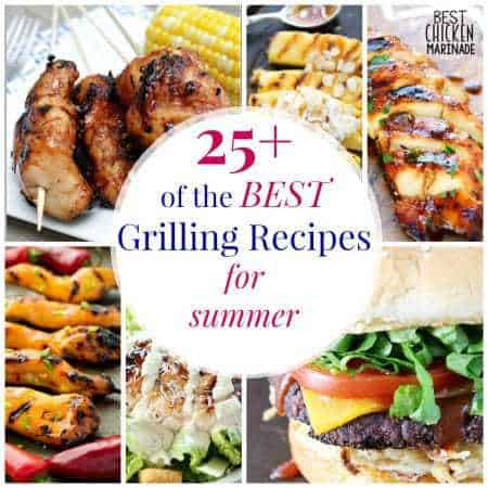 Over 25 of The Best Grilling Recipes for Summer