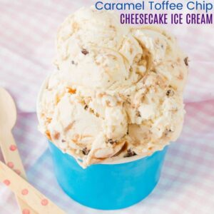 Caramel Toffee Chip Cheesecake Ice Cream Recipe Image with Title Text