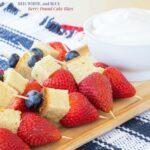 Red, White, and Blue Berry Pound Cake Bites for #SundaySupper