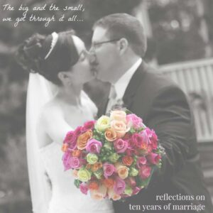 Here we are getting married, and now on our 10 year marriage anniversary I take a look back.