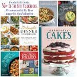Foodie Gift Guide: Over 50 of The Best Cookbooks Recommended By Your Favorite Food Bloggers