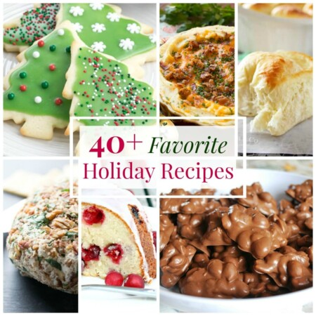 40+ Favorite Holiday Recipes