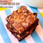 Flourless Peanut Butter Cup Brownies