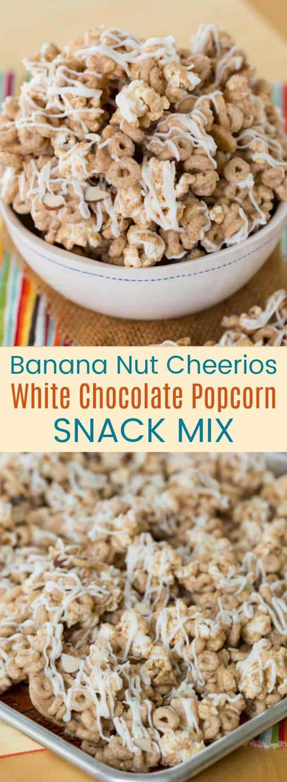 Banana Nut Cheerios White Chocolate Popcorn Snack Mix - an easy snack recipe with only six ingredients. Sweet and nutty flavors that make it totally irresistible! #glutenfree #cheerios #snackmix #sponsored
